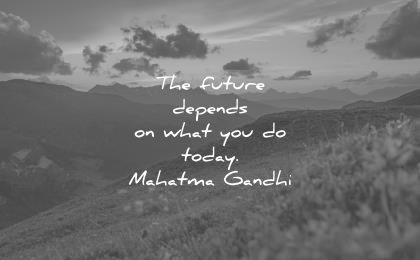 future-quotes-the-future-depends-on-what-you-do-today-mahatma-gandhi-wisdom-quotes